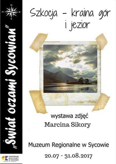 Szkocja - kraina gór i jezior - wystawa Marcina Sikory