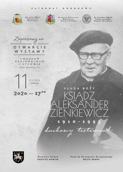WYSTAWA SŁUGA BOŻY KSIĄDZ ALEKSANDER ZIENKIEWICZ 1810-1995. DUCHOWY TESTAMENT