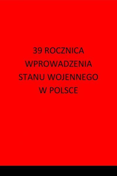 39 ROCZNICA WPROWADZENIA STANU WOJENNEGO W POLSC